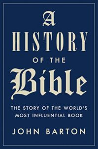 The Best History Books: the 2020 Wolfson Prize shortlist - A History of the Bible by John Barton