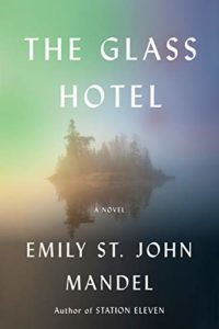 Editors' Picks: Notable New Novels of Early 2020 - The Glass Hotel: A Novel by Emily St John Mandel