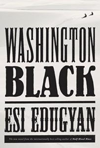 Esi Edugyan on Books That Influenced Her - Washington Black by Esi Edugyan