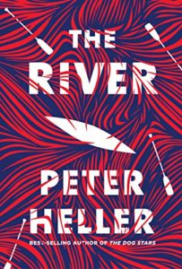 The River: A Novel by Peter Heller