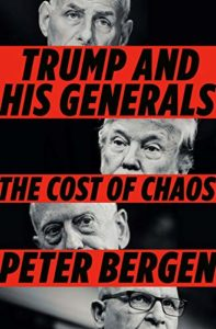 The best books on Osama bin Laden - Trump and His Generals: The Cost of Chaos by Peter Bergen