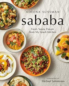 The Best Cookbooks of 2019 - Sababa: Fresh, Sunny Flavors From My Israeli Kitchen by Adeena Sussman