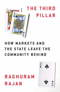 Best Business Books of 2019 - The Third Pillar: How Markets and the State Leave the Community Behind by Raghuram G Rajan
