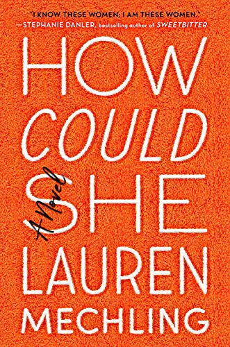 The best books on Friendship - How Could She by Lauren Mechling