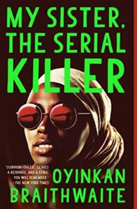 The Best Crime Fiction of 2019 - My Sister, the Serial Killer by Oyinkan Braithwaite