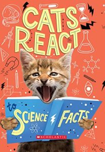 The Best Science Books for Kids: the 2020 Royal Society Young People's Book Prize - Cats React to Science Facts by Izzi Howell