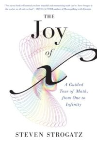 The Joy of x: A Guided Tour of Math, from One to Infinity by Steven Strogatz
