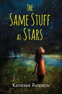 The Best Science-based Novels for Children - The Same Stuff As Stars by Katherine Paterson