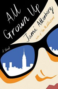 The Best Books for Surviving Your Twenties - All Grown Up by Jami Attenberg
