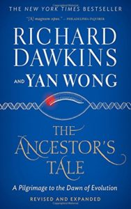 The Ancestor's Tale: A Pilgrimage to the Dawn of Evolution by Richard Dawkins & Yan Wong