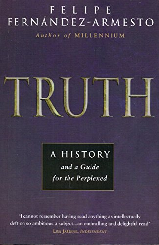 The best books on Global History - Truth by Felipe Fernández-Armesto