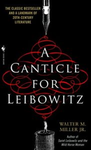 The best books on Existential Risks - A Canticle for Leibowitz by Walter M. Miller Jr.
