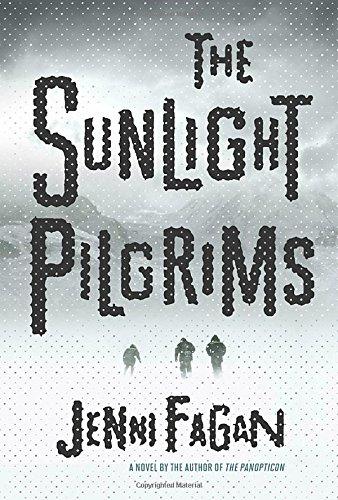 The Sunlight Pilgrims: A Novel by Jenni Fagan