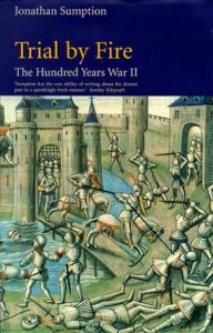 The best books on The Rule of Law - The Hundred Years War II: Trial by Fire by Jonathan Sumption