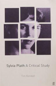 Sylvia Plath Books - Sylvia Plath: A Critical Study by Tim Kendall