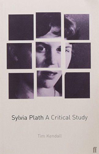 Sylvia Plath: A Critical Study by Tim Kendall