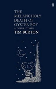 Books to Make Your Kids Laugh - Melancholy Death of Oyster Boy by Tim Burton