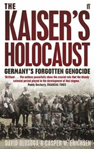 The best books on Race and Slavery - The Kaiser's Holocaust by Casper Erichsen & David Olusoga