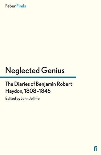 Andrew Graham-Dixon on His Favourite Art Books - Neglected Genius: The Diaries of Benjamin Robert Haydon, 1808–1846 by Benjamin Robert Haydon