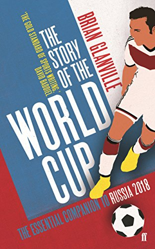 The best books on Football - The Story of the World Cup by Brian Glanville