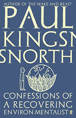 The best books on Uncivilisation - Confessions of a Recovering Environmentalist by Paul Kingsnorth