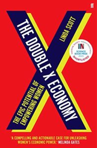 The Best Science Books of 2020: The Royal Society Book Prize - The Double X Economy: The Epic Potential of Empowering Women by Linda Scott