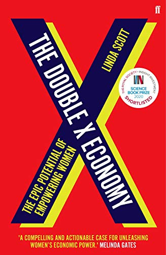 The Double X Economy: The Epic Potential of Empowering Women by Linda Scott