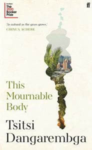 The Best Fiction of 2020: The Booker Prize Shortlist - This Mournable Body: A Novel by Tsitsi Dangarembga