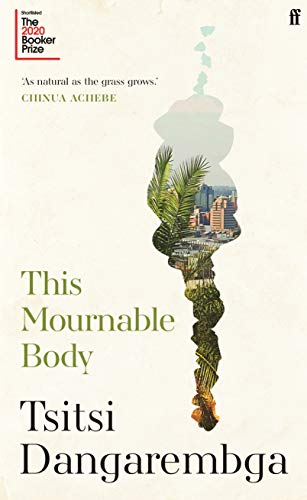 This Mournable Body: A Novel by Tsitsi Dangarembga