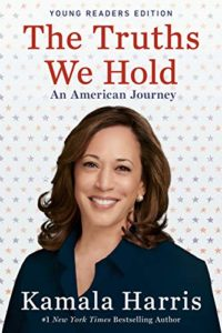 The best books on Kamala Harris - The Truths We Hold: An American Journey (Young Readers Edition) by Kamala Harris