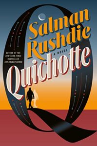 The Best Fiction of 2019 - Quichotte by Salman Rushdie