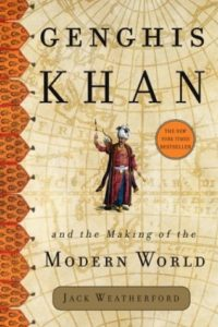 The best books on Chinggis Khan - Genghis Khan and the Making of the Modern World by Jack Weatherford