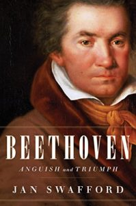 The best books on Beethoven - Beethoven: Anguish and Triumph by Jan Swafford