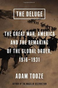 The best books on Economic Nationalism - The Deluge: The Great War, America and the Remaking of the Global Order, 1916-1931 by Adam Tooze