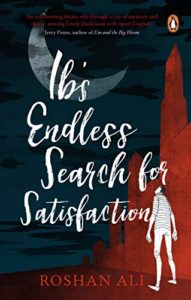 The Best New Indian Novels - Ib's Endless Search for Satisfaction by Roshan Ali