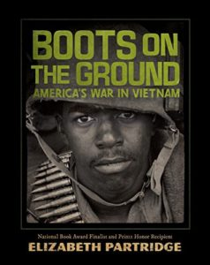 The Best Nonfiction Books for Teens - Boots on the Ground: America's War in Vietnam by Elizabeth Partridge