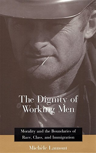 Michèle Lamont on The Sociology of Inequality - The Dignity of Working Men: Morality and the Boundaries of Race, Class, and Immigration by Michèle Lamont