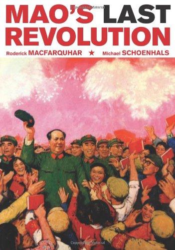 Mao's Last Revolution by Michael Schoenhals & Roderick MacFarquhar