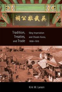 The best books on China Korea Relations - Tradition, Treaties, and Trade: Qing Imperialism and Choson Korea, 1850-1910 by Kirk W. Larsen