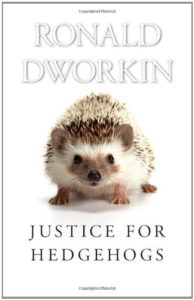 The best books on The Rule of Law - Justice for Hedgehogs by Ronald Dworkin
