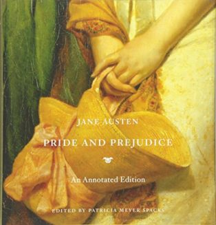 Pride and Prejudice: An Annotated Edition by Patricia Meyer Spacks