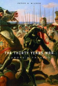 The best books on The Thirty Years War - The Thirty Years War: Europe's Tragedy by Peter Wilson