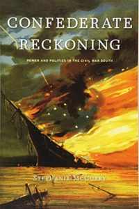 The Best Books on the American Civil War - Confederate Reckoning: Power and Politics in the Civil War South by Stephanie McCurry