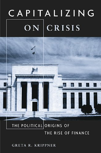 The best books on Bankruptcy - Capitalizing on Crisis: The Political Origins of the Rise of Finance by Greta Krippner