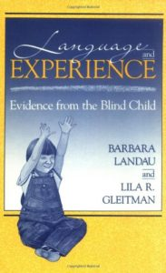 The best books on Linguistics - Language and Experience: Evidence from the Blind Child by Barbara Landau & Lila Gleitman