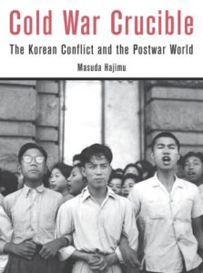 The best books on China Korea Relations - Cold War Crucible: The Korean Conflict and the Postwar World by masuda hajimu