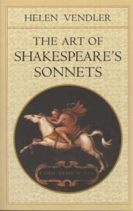 The Art of Shakespeare's Sonnets by Helen Vendler & William Shakespeare