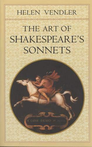 The Art of Shakespeare's Sonnets by Helen Vendler & William Shakespeare