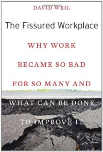 The best books on Pay - The Fissured Workplace: Why Work Became So Bad for So Many and What Can Be Done to Improve It by David Weil