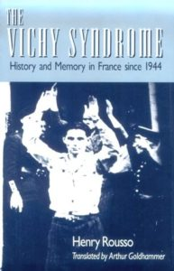 The best books on Charles de Gaulle - The Vichy Syndrome: History and Memory in France Since 1944 by Henry Rousso